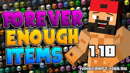 Forever Enough Items Mod 1.10